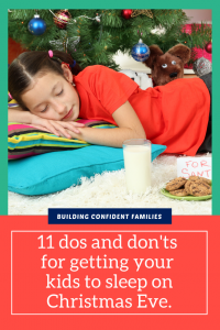 11 dos and don'ts for getting your  kids to sleep on Christmas Eve instead of staying up till all hours of the night (or morning!).